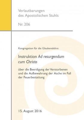 Kongregation für die Glaubenslehre: Instruktion Ad resurgendum cum Christo über die Beerdigung der Verstorbenen und die Aufbewahrung der Asche im Fall der Feuerbestattung