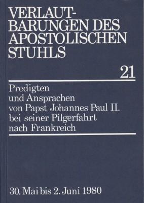 Papst Johannes Paul II.: Predigten und Ansprachen bei der Pilgerfahrt nach Frankreich
