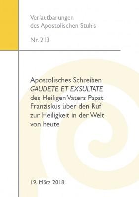 Apostolisches Schreiben GAUDETE ET EXSULTATE des Heiligen Vaters Papst Franziskus über den Ruf zur Heiligkeit in der Welt von heute