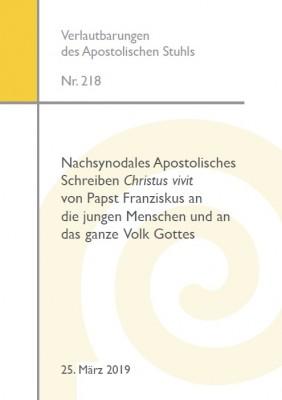Nachsynodales Apostolisches Schreiben Christus vivit von Papst Franziskus an die jungen Menschen und an das ganze Volk Gottes