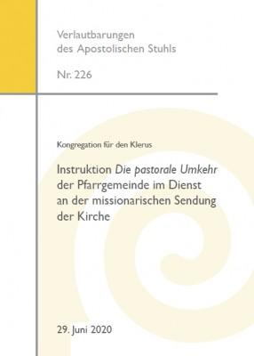Kongregation für den Klerus: Instruktion Die pastorale Umkehr der Pfarrgemeinde im Dienst an der missionarischen Sendung der Kirche