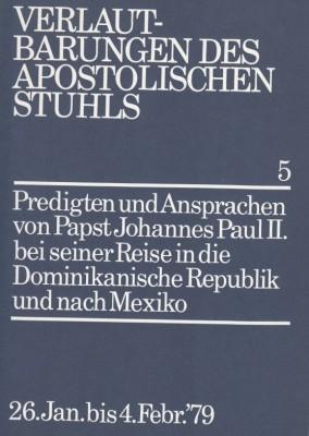 Papst Johannes Paul II.: Predigten und Ansprachen bei der Reise in die Dominikanische Republik und nach Mexiko