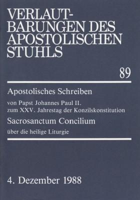 Papst Johannes Paul II.: Apostolisches Schreiben zum XXV. Jahrestag der Konzilskonstitution Sacrosanctum Concilium über die heilige Liturgie