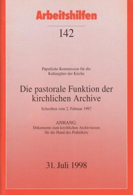Päpstliche Funktion für die Kulturgüter der Kirche. Die pastorale Funktion der kirchlichen Archive