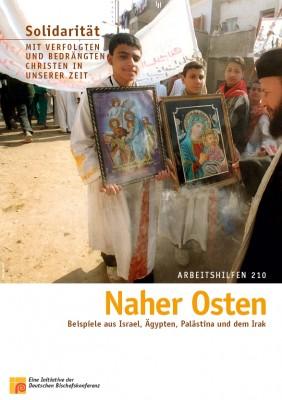 Solidarität mit verfolgten und bedrängten Christen in unserer Zeit: Naher Osten