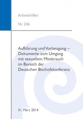 Aufklärung und Vorbeugung. Dokumente zum Umgang mit sexuellem Missbrauch im Bereich der Deutschen Bischofskonferenz