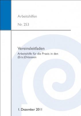 Vereinsleitfaden. Arbeitshilfe für die Praxis in den (Erz-)Diözesen.