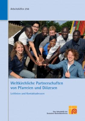 Weltkirchliche Partnerschaften von Pfarreien und Diözesen. Leitlinien und Kontaktadressen