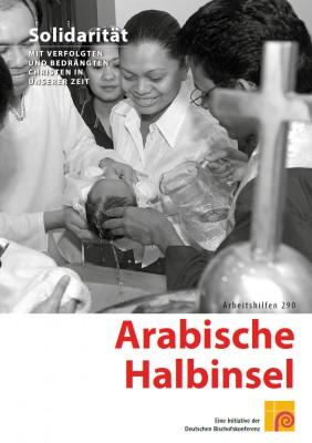 Solidarität mit verfolgten und bedrängten Christen in unserer Zeit: Arabische Halbinsel