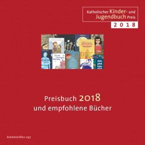 Katholischer Kinder- und Jugendbuchpreis 2018 Preisbuch 2018 und empfohlene Bücher