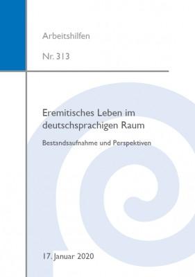 Eremitisches Leben im deutschsprachigen Raum. Bestandsaufnahme und Perspektiven