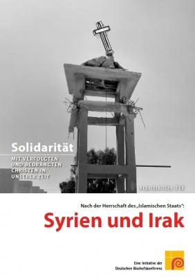 """Solidarität mit verfolgten und bedrängten Christen in unserer Zeit – Nach der Herrschaft des """"Islamischen Staats"""": Syrien und Irak"""