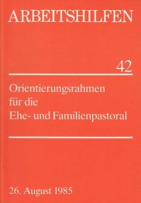 Orientierungsrahmen für die Ehe- und Familienpastoral