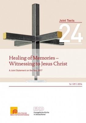 Healing of Memories – Witnessing to Jesus Christ. A Joint Statement on the Year 2017