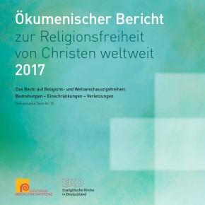 Ökumenischer Bericht zur Religionsfreiheit von Christen weltweit 2017