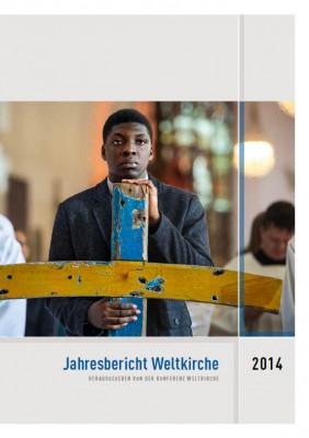 Jahresbericht Weltkirche 2014