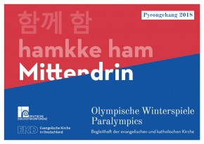 Mittendrin – Olympische Winterspiele – Paralympics – Pyeongchang 2018